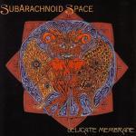 Subarachnoid-Space-Delicate-Membrane Artist Profile – Subarachnoid Space