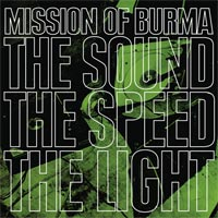 Mission Of Burma - The Sound The Speed The Light