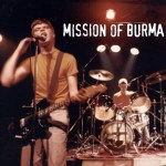 Mission-of-Burma Stuff You Might've Missed - Mission Of Burma