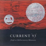 Aleph-At-Hallucinatory-Mountain Current 93