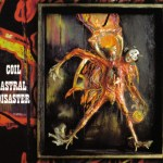 Coil-Astral-Disaster Artist Profile – Coil