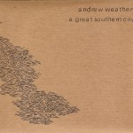 Review – Andrew Weathers – A Great Southern City (Full Spectrum, 2010)