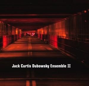 JCDEIIcover-300x292 Review - Jack Dubowsky Ensemble - 2 (De Stijl Music, 2010)