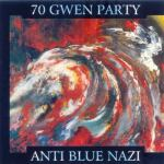 70-Gwen-Party---Anti-Blue-Nazi Stuff You Might've Missed - 70 Gwen Party