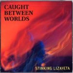 Caught-Between-Worlds Sonic Guide To...UK / US / Canada - Stinking Lizaveta