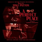 Mike-Pattoin-A-Perfect-Place-Soundtrack Artist Profile - Mike Patton