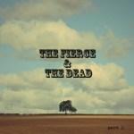 The-Fierce-The-Dead Download Vault - The Fierce & The Dead, The Echelon Effect