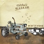 Mitchell-Museum-We-Lost-1st-Prize Download / Streaming Vault - Mitchell Museum + Aeronautix + Female Demand + Down I Go