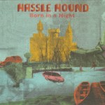 Hassle-Hound-Born-In-A-Night New Releases - August of 2010 - Autolux, Pan Sonic, Godflesh and more!