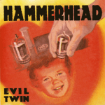 Hammerhead---Evil-Twin Stuff You Might've Missed / AmRep Revisited – Hammerhead
