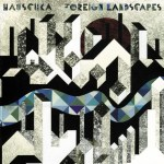 Hauschka-Foreign-Landscapes New Releases - October 2010