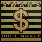 Swans-Holy-Money Poll - Best Swans Album