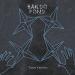 Bardo-Pond-Ticket-Crystals Bardo Pond – Audio / Video Archive