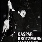 Roadburn-2011_Caspar-Brötzmann-Massaker Events - Roadburn 2011