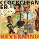 Clockcleaner-Nevermind New Releases - February 2011