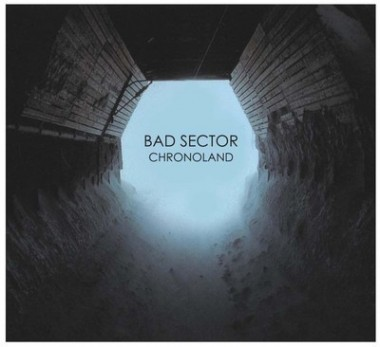 New Music Releases – Bad Sector – Chronoland (Power & Steel)