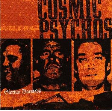 Cosmic-Psychos-Glorious-Barsteds 2011 Releases Highlight - Cosmic Psychos - Glorious Barsteds (Missing Link / Junkyard)