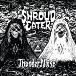 Shroud-Eater-Thundernoise Audio Vault - Phone Home, Night Fruit, Shroud Eater and more!