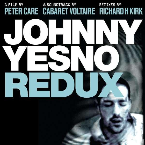 Cabaret-Voltaire-Jonny-Yesno-Redux