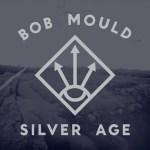 Bob-Mould-Silver-Age Bob Mould In The News - July '12 - Sugar Boxset, New Solo Album, Copper Blue Live