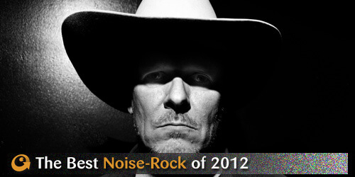 bestmusic of 2012-noiserock – PopMatters