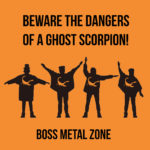 Beware-the-Dangers-of-a-Ghost-Scorpion-Boss-Metal-Zone-EP-150x150 Discography Stream - Space Mountain
