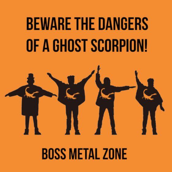 Beware the Dangers of a Ghost Scorpion - Boss Metal Zone EP