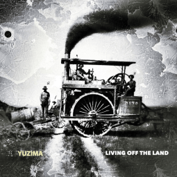 "Yuzima-Living-Off-the-Land Sounding Off - Yuzima on ""Living Off the Land"" EP"