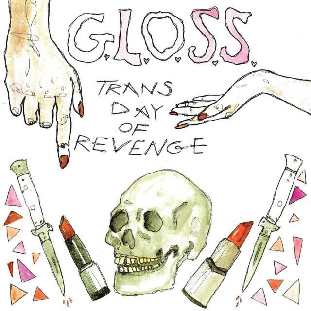 Gloss – Trans Day of Revenge