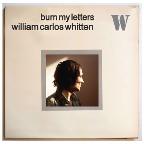 William-Carlos-Whitten-Burn-My-Letters Recap: Report Cards for Burn My Letters + Bill Whitten Reflects on Johnny Thunders / NYC