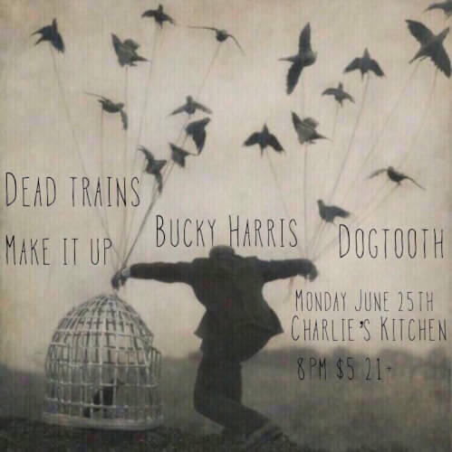 Dead-Trains-Dogtooth-Show-Poster Upcoming Boston Shows/Events - June 2018