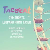 Tacocat-Gymshorts-Leopard Print Taser at Great Scott - Poster