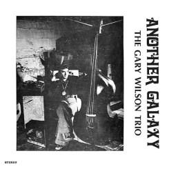 Gary Wilson Trio Another Galaxy
