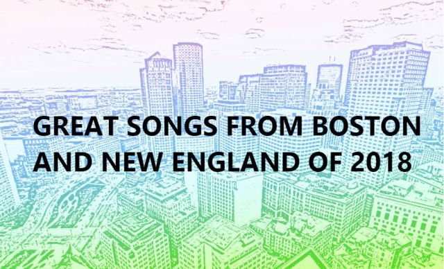 Great-Songs-From-Boston-and-New-England-of-2018 100 Great Songs From Boston and New England of 2018 - 1-20