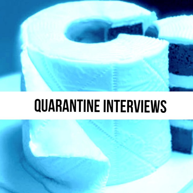 Quarantine Interviews