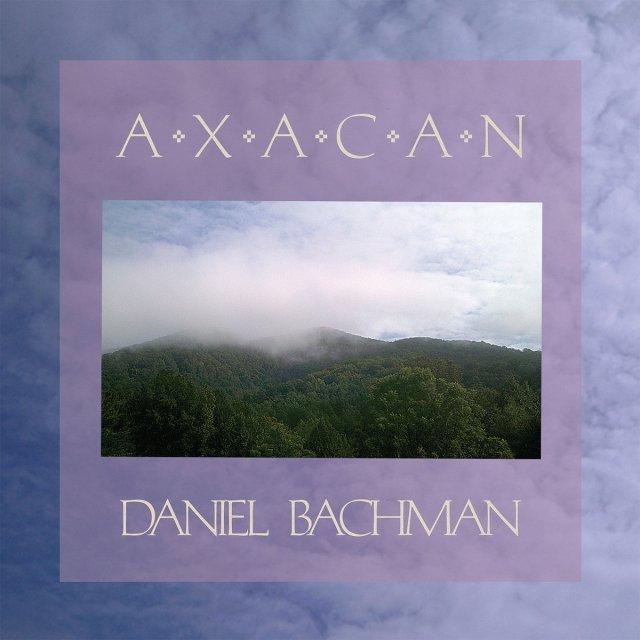 Daniel Bachman Axacan