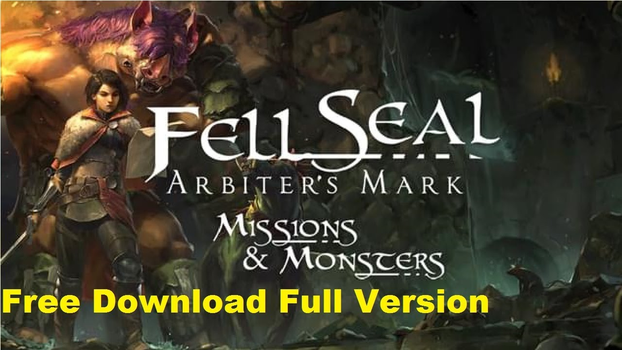 Fell Seal Arbiters Mark Missions and Monsters Free Download