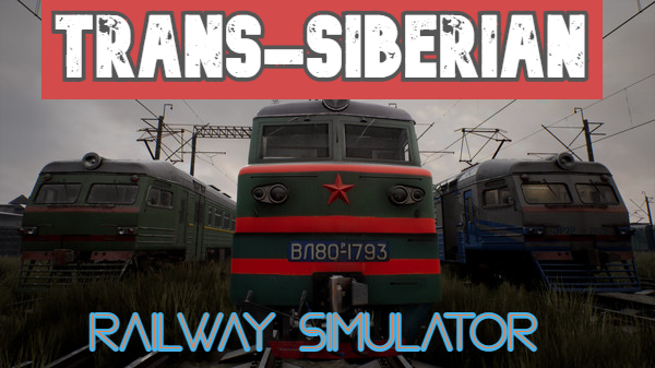 Trans-Siberian Railway Simulator Free Download full