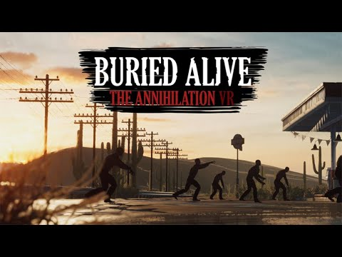 Buried Alive: The Annihilation VR