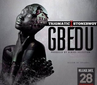 Trigmatic-Gbedu-Ft.-StoneBwoy-Prod.-by-Genius