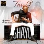 "VIDEO: Terry G – ""Shayo"" | @terrygzus"