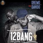 """[Video] : Dremo – """"12 Bang"""" ft. Davido"""