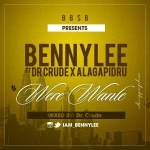 "[Music] : BennyLee – ""Were Wanle"" ft. Dr Crude x Alagapidru"