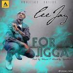 [Music] : Ceejay – For A Jigga