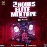 [Mixtape] : DJ Chenko 2hours Elite Mixtape | @iamdjchenko