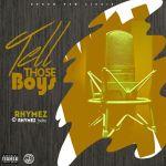 [Audio] : Rhymez –  TTB ( Tell Those Boys)