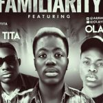 [Audio] : JayKris Ft. Olayinka & Kevin Tita – Familiarity