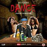 [Audio] : Mich Dorix – Dance (Prod by Sagman-Fobi) | @Mich_dorix