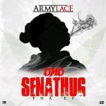 [Audio] : Armylace – Omo Senathug Tha EP   @iam_armylace