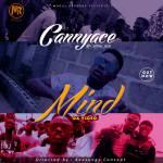 [Video] : Cannyace – MIND  | @canny_ace